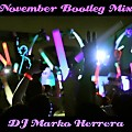 November Bootleg Mix - DJ Marko Herrera