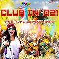 Club In' 021 Festival Season 2016