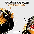 John Dahlbaeck ft. Davis Mallory - Anyone Would Know (Extended Mix)