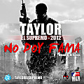 Taylor El Supremo - No doy fama (Mixed By Dj Sonyc)