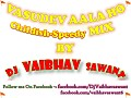 preview Vasudev Aala Childish-Speedy Mix By Dj Vaibhav Sawant