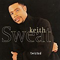 Keith Sweat - Twisted (Feat. Kut Klose & Pretty Russ)
