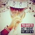 Act Right ft. Young Jeezy & YG