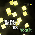 Dj Noquit - House Anarchy ep 98 (26.02.2012)