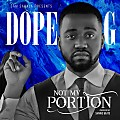 Dope G - Not My Portion [Produced By Shinko Beats]