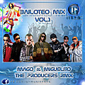 Bailoteo Mix Vol.1 Prod. by Gt Music ft. Mago & Miguelito The Producers Rmx