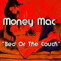 (R&B) Money Mac -Bed Or The Couch-Final Mix Prod By KMac