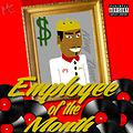 Employee Of The Month (Prod. By King Txne)