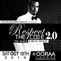 RESPECT THE CODE 2.0 PROMO CD  @ OORAA LOUNGE SAT OCT 18th