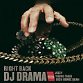 DJ Drama - Right Back Ft. Young Thug, Jeezy & Rich Homie Quan