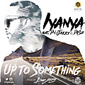 Up To Something ft. Don Jazzy & Dr SID