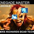 Renegade Master - MiKE RiCHARDS DEAD TECH MIX