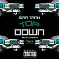 Sirr Tank - Top Down (prod by. Outrageouz)