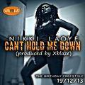 Nikki Laoye - Cant Hold Me Down (Produced by Xblaze)