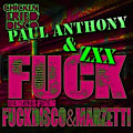 ZXX, Paul Anthony - Fuck (Fuck Disco Remix)