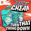 Dirt Cheap - Turn That Thing Down (Deorro Remix) - from YouTube by Offliberty