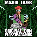 Original Don (FLOSSTRADAMUS REMIX)
