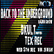 Back To The Underground   Hosted By DKult Guest Tex Rec 05 12 2012