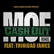 CA$H OUT   M.O.E. FT. TRINIDAD JAMES