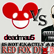 is not exactly a kolibri deadmau5 vs christian fischer(RED FOX DJ BOOTLEG,Facebook & tuenti)