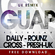 Dally,Rounzer,Cross,Presh   Guap UK Remix