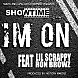 ShowTime- Im On (RADIO) ft. Lil Scrappy &amp; Ron Browz.mp3