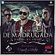 Juno The HitMaker Ft. Magnate Y Valentino - De Madrugada (Prod. By Fade).mp3
