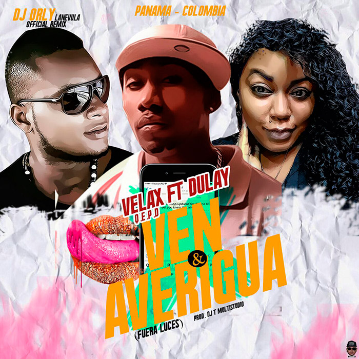 Dulay ft Velax y Dj Orly - Ven y Averigua Remix