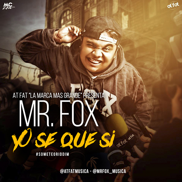 Mr Fox - Yo Se Que Si Prod By At Fat #SometeoRiddim