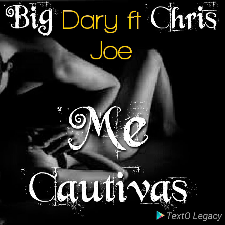 Big Dary Ft Chris Joe - Me Cautivas