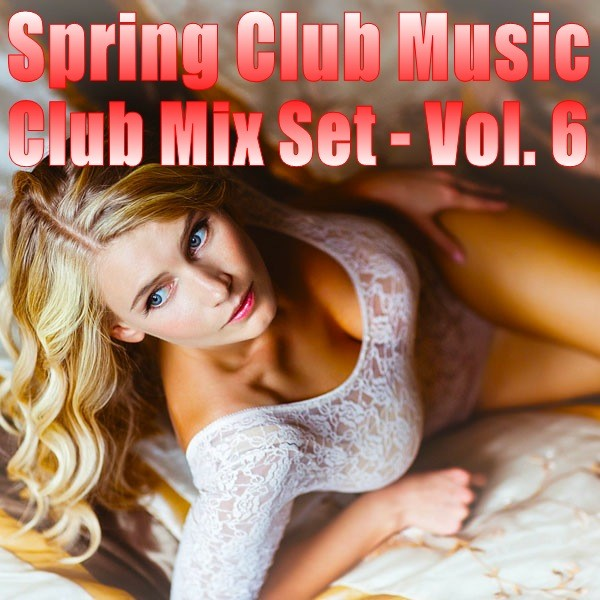 spring club music club mix set vol 6 by lone wolf