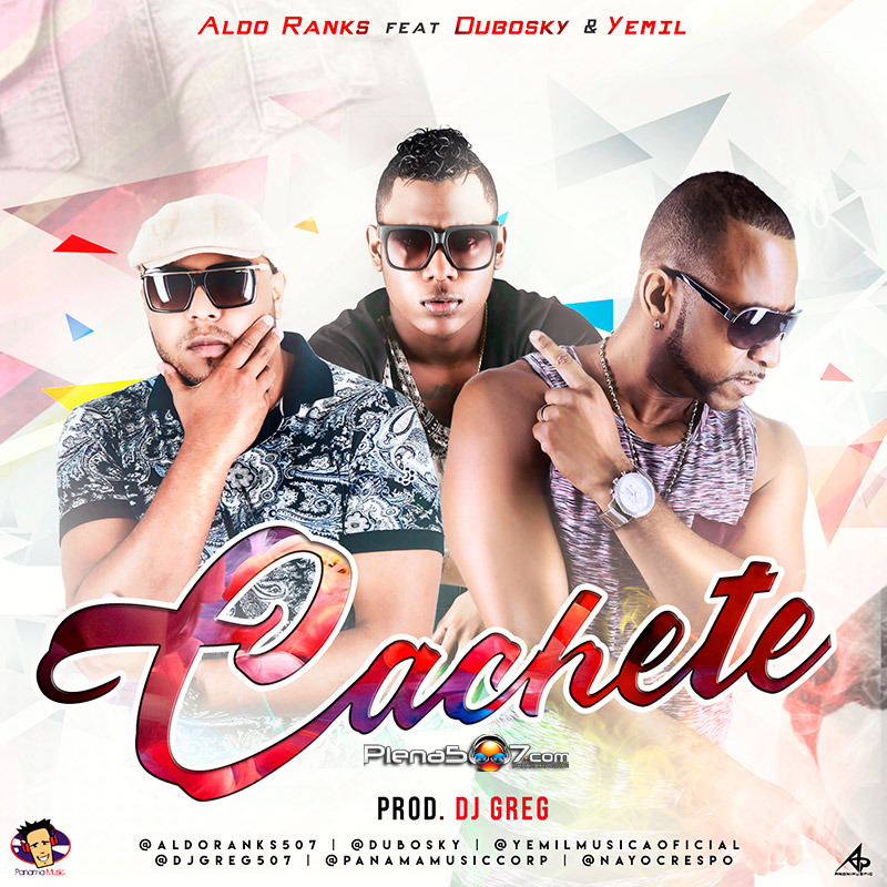 Aldo Ranks ft Dubosky y Yemil - Cachete