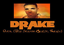 Drake   Over (Big Season Muzik Remix)