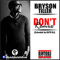 Bryson Tiller - Don't remix (Ext.by GUTO DJ)